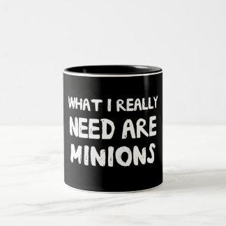 What I Really Need Are Minions Coffee Mugs