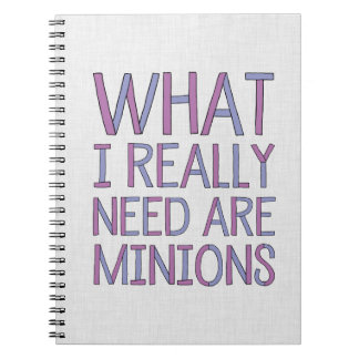 What I Really Need Are Minions Notebook