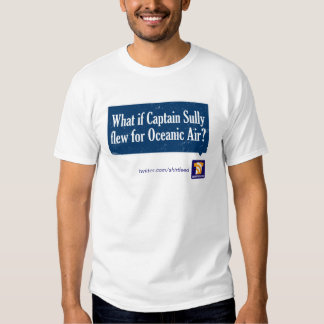 """What if Captain Sully Flew for Oceanic?"" shirt"