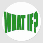 What If Classic Round Sticker