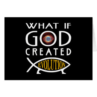 What If God Created Evolution? Intelligent Design Card