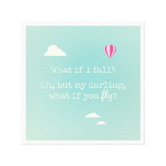 """What if I fall? but my darling, what if you fly"" Canvas Print"