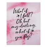 What if I fall? Oh but my darling, what if you fly Poster