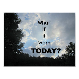 What if it were TODAY? Poster