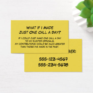 """What if Made Just One Call a Day?"" to Senators Business Card"