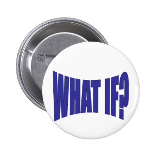 What If Pinback Button