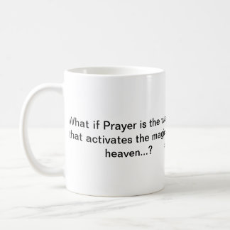 What if Prayer is the wand that activates... Mug