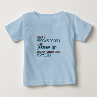 What If Stacy's Mom... Baby T-Shirt