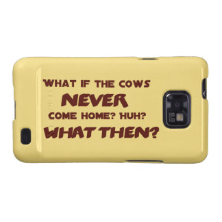 What if the Cows NEVER Come Home? Galaxy S2 Cases