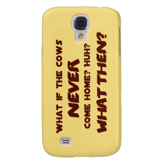 What if the Cows NEVER Come Home? Galaxy S4 Covers