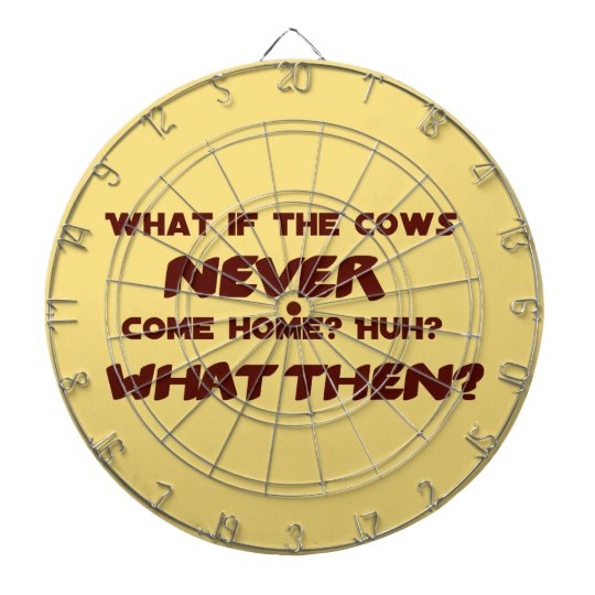 What if the Cows NEVER Come Home? Dartboard With Darts