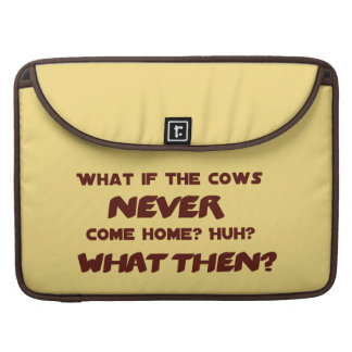 What if the Cows NEVER Come Home? MacBook Pro Sleeve