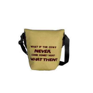 What if the Cows NEVER Come Home? Messenger Bag
