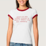 What if the Hokey Pokey is really what it's all... Tshirts
