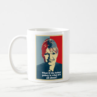 What if the hokey pokey is what it's all about coffee mug