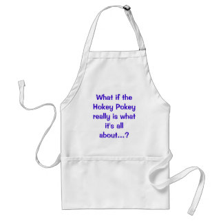 What if theHokey Pokeyreally is whatit's all ab... Adult Apron