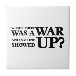 What If There Was a War, and No One Showed Up? Ceramic Tile