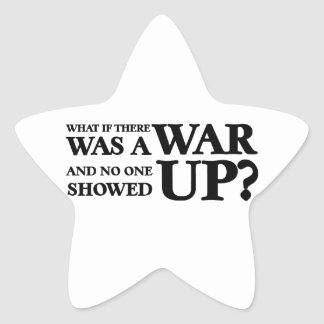 What If There Was a War and No One Showed Up Star Stickers