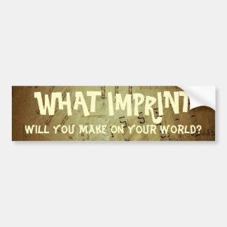 What Imprint Will You Make Car Bumper Sticker