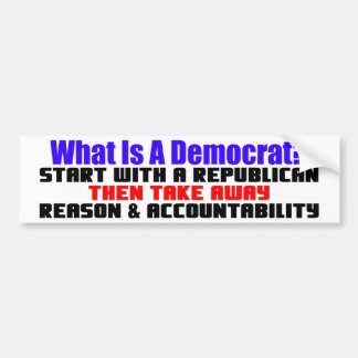 What Is a Democrat? Bumper Sticker