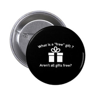 What Is A Free Gift? 2 Inch Round Button