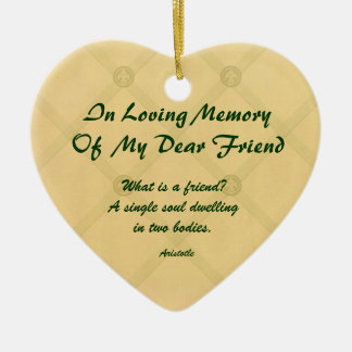 What is a friend? In Loving Memory Ornament