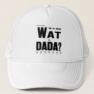 WHAT IS DADA (THEO van DOESBURG) Trucker Hat