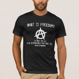 What is freedom? Individual Anarchism T-Shirt