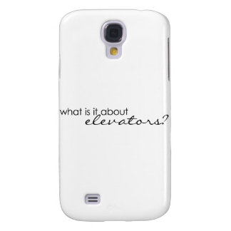 What is it about elevators? galaxy s4 cases