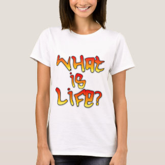 What is Life? Tshirt