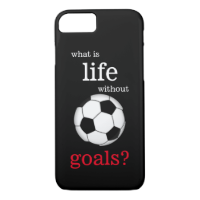 What is Life Without Goals Soccer Cell Phone Case