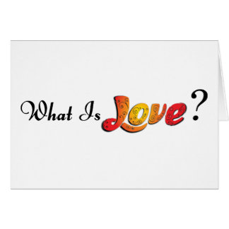What is Love Greeting Card