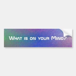 What is on your Mind Bumpersticker Bumper Sticker