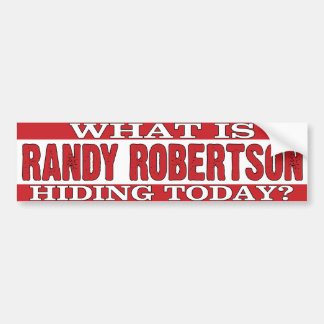 What Is Randy Robertson Hiding? Car Bumper Sticker