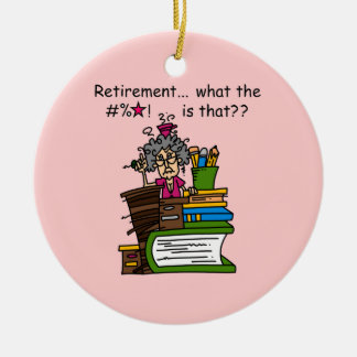 What is Retirement Humor Ornament