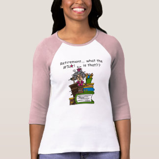 What is Retirement Humor Tee Shirts