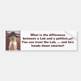 What is the difference between a Lab & a politicia Car Bumper Sticker