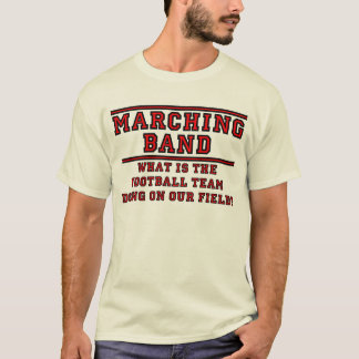 What Is The Football Team Doing On Our Field? T-Shirt