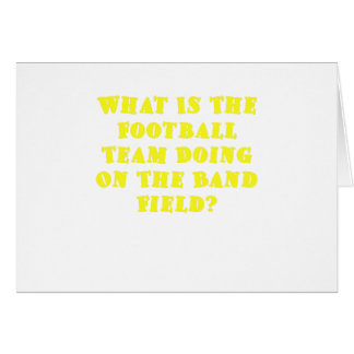 What is the Football Team Doing on the Band Field Card
