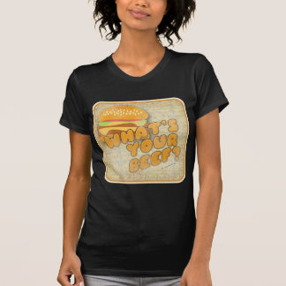 What Is Your Beef Funny Burger T-Shirt