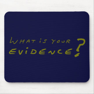 What Is Your Evidence? Mouse Pad