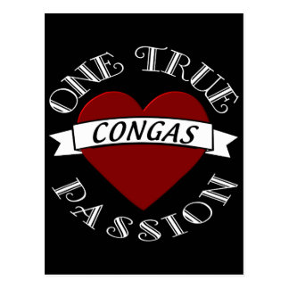 What is your One True Passion? Is it the Congas? Postcard