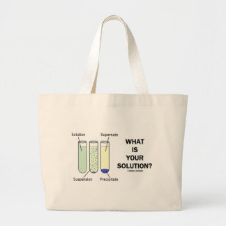 What Is Your Solution? (Chemistry Humor) Jumbo Tote Bag