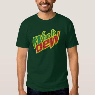 What It Dew T-Shirt