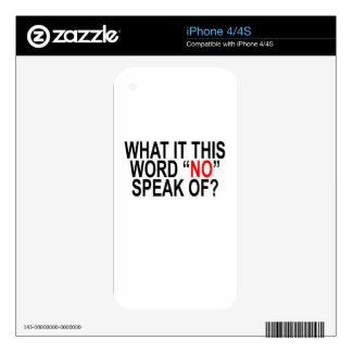 """WHAT IT THIS WORD """"NO"""" SPEAK OF '.png Skins For iPhone 4"""