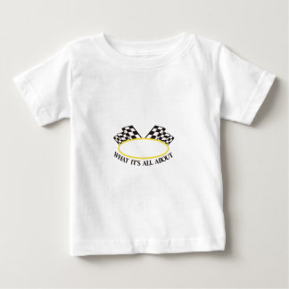 What its All About Baby T-Shirt
