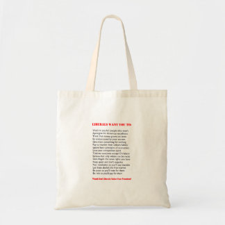 """""""What Liberals Want"""" Funny Bag"""