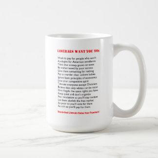 """""""What Liberals Want"""" Funny Mug"""