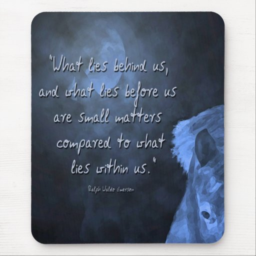 what lies behind us  ... mousepads