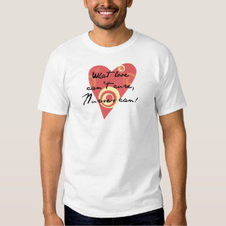 What Love Can't Cure, Nurses Can! T-shirt